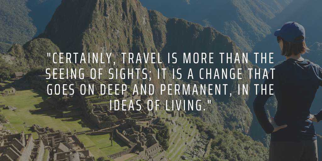 Travel abroad to change you ideas about what's important in life