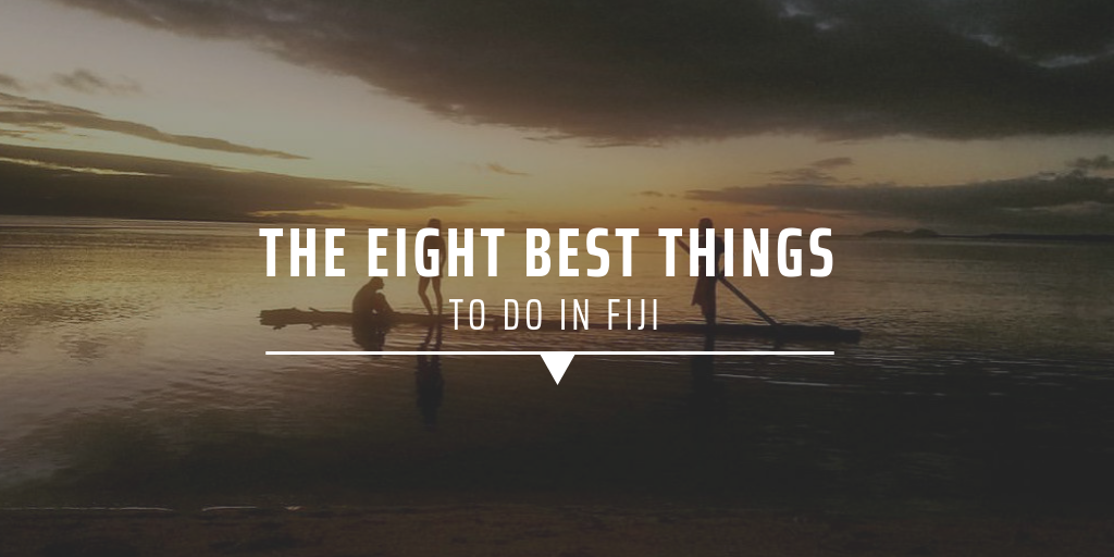 The eight best things to do in Fiji