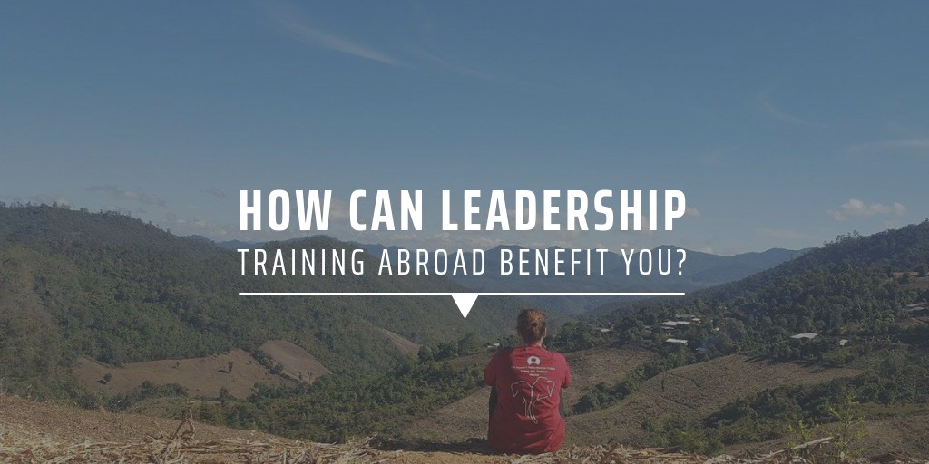 How can leadership training abroad benefit you