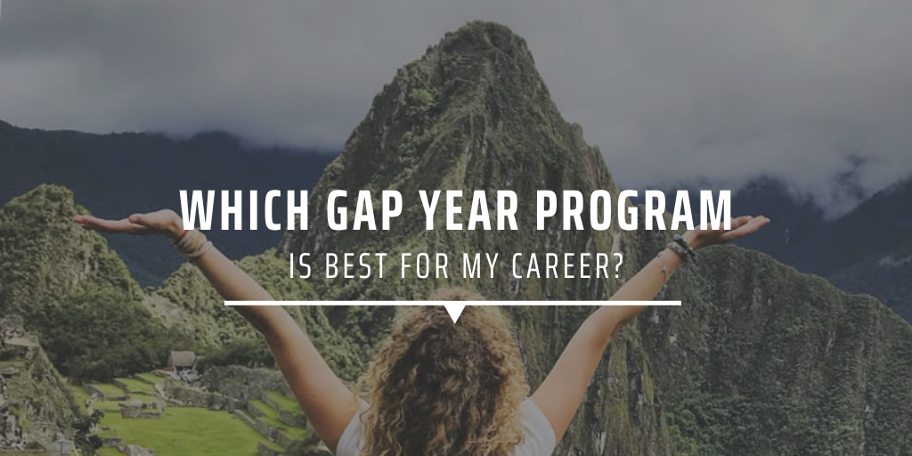 WHICH GAP YEAR PROGRAM IS BEST FOR MY CAREER