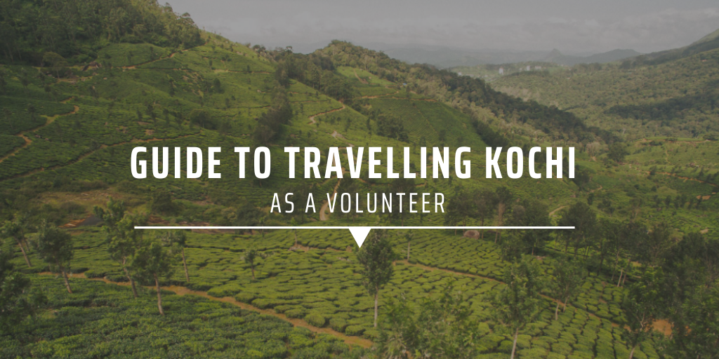 Guide to travelling Kochi as a volunteer