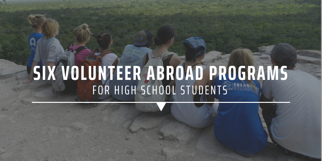 Six volunteer abroad programs for high school students