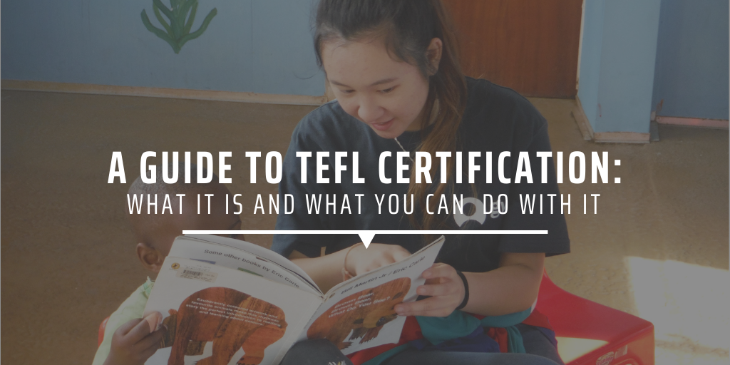 A guide to TEFL certification what it is and what you can do with it