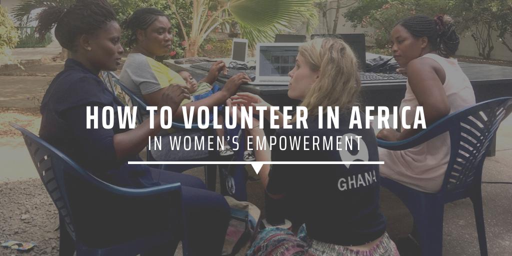 How to volunteer in Africa in women's empowerment