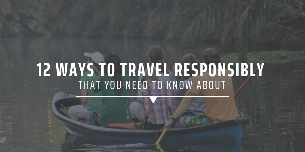 12 ways to travel responsibly that you need to know about