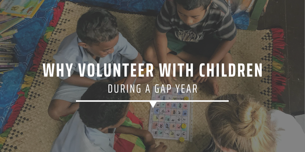 Why volunteer with children during a gap year?